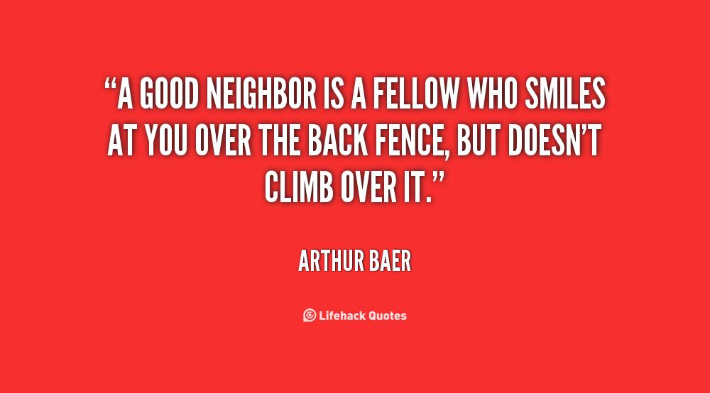 Good Neighbor Quotes. QuotesGram