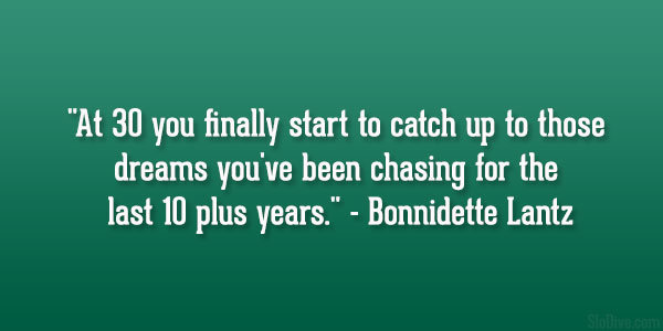 Inspirational Quotes About Turning 30. QuotesGram