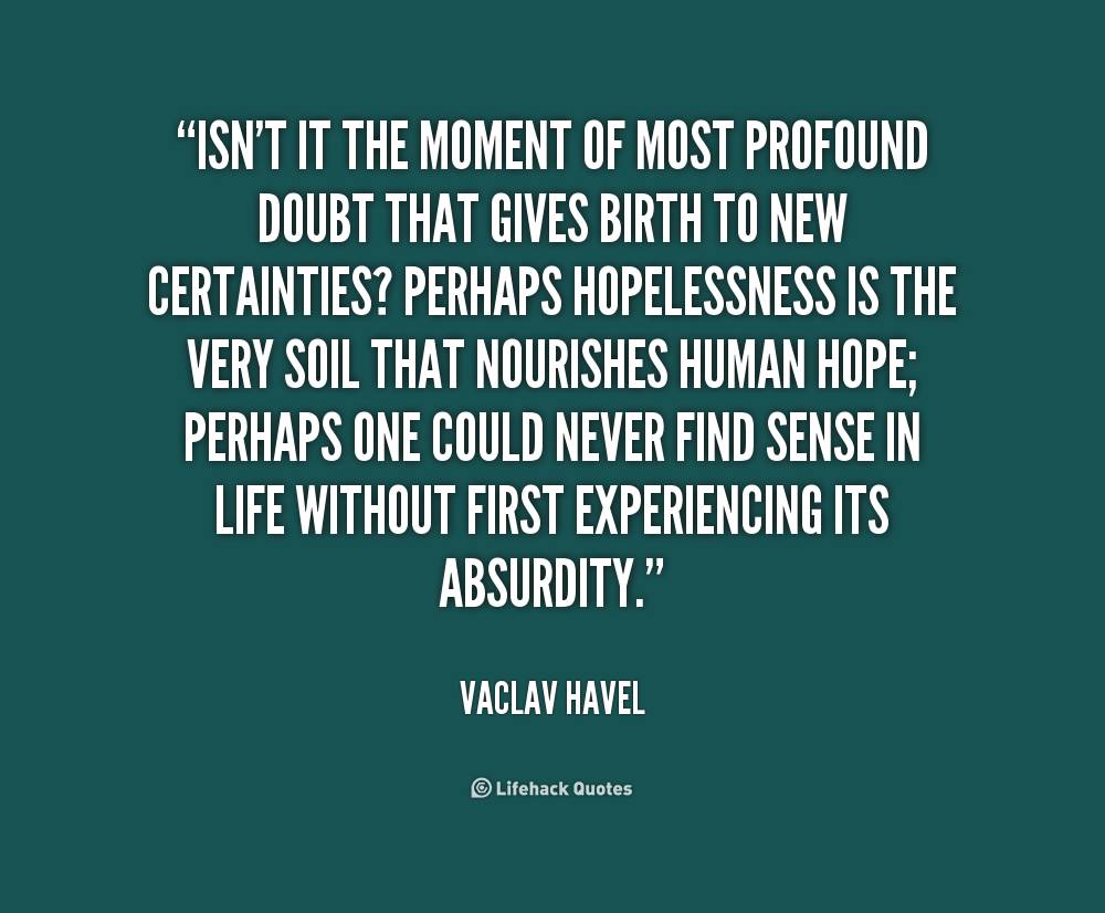 "the life and works of vaclav havel Vaclav havel, the czech writer and  of deadening life for the sake of increasing uniformity""  and at age 15 he started work as a technician in a chemistry lab."