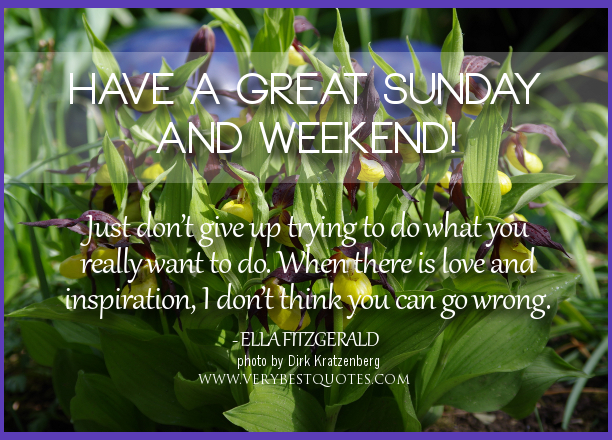 Good Morning Sunday Inspirational Quotes : Have a great sunday quotes quotesgram