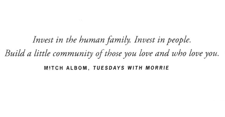 From Tuesdays With Morrie Quotes About Family. QuotesGram