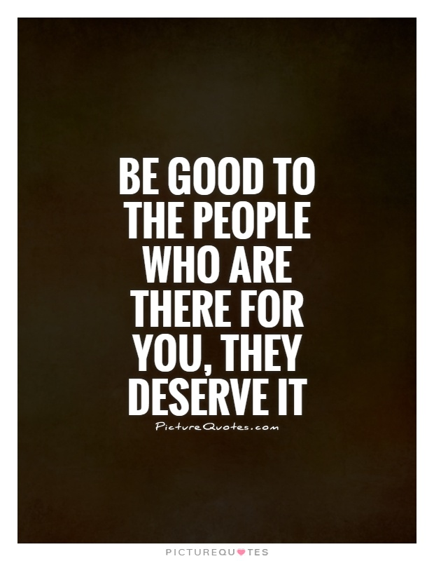 Quotes About Good People: Good People Quotes About Deserving. QuotesGram