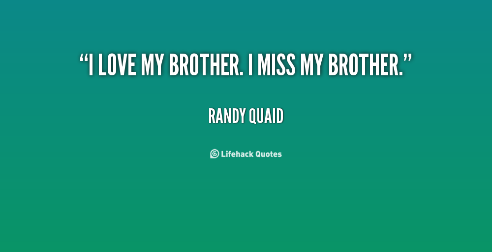 I Miss My Brother Quotes. QuotesGram