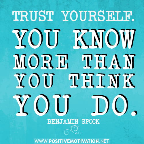 Pictures And Inspiration: Trust Yourself Quotes. QuotesGram