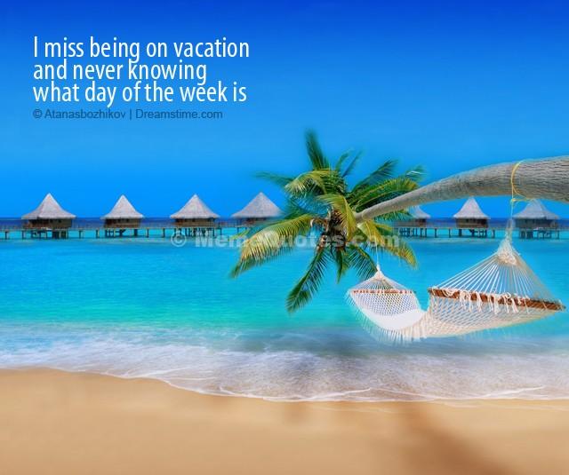 Need A Vacation Quotes: I Need A Vacation Quotes. QuotesGram