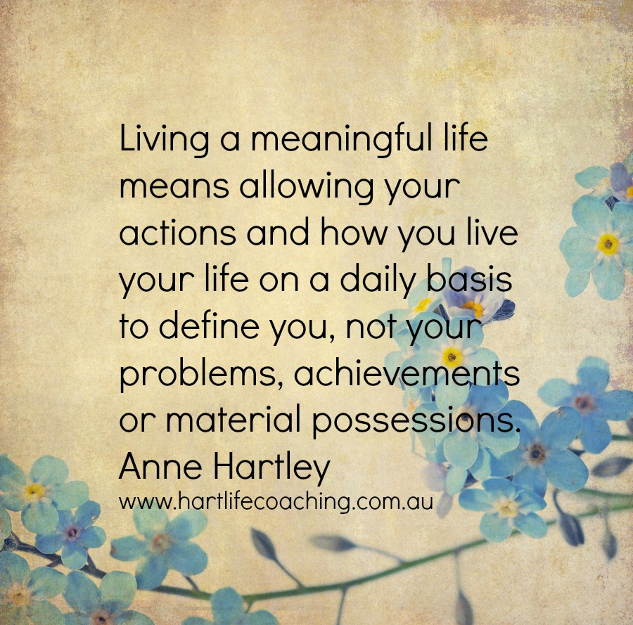 Meaningful Life Quotes: Living A Meaningful Life Quotes. QuotesGram