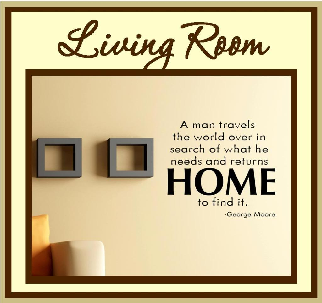Real estate quotes and sayings quotesgram for Living room decor quotes