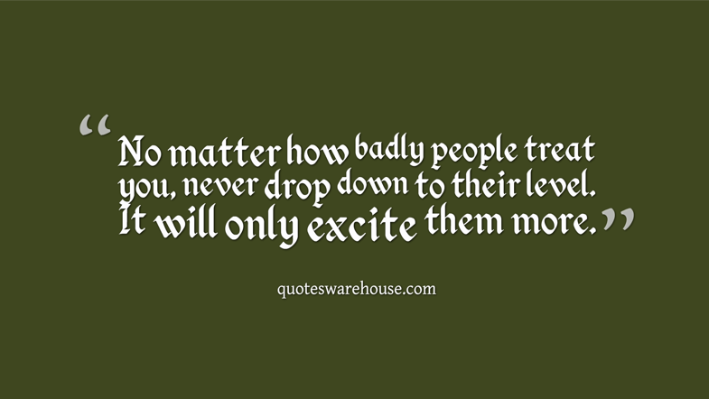 Treat People Well Quotes. QuotesGram