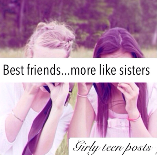 Quotes About Friends Being Sisters More Like Sisters Quot...