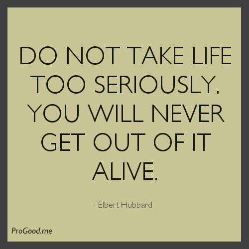 Quotes About Taking Life Too Seriously: Take Me Seriously Quotes. QuotesGram