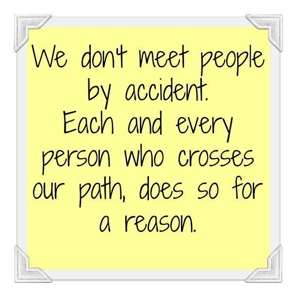 You Meet Someone For A Reason Quotes: Every Person We Meet Quotes. QuotesGram