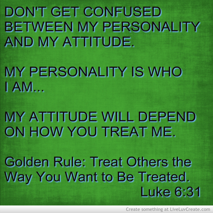 treat others as you wish to be treated essay The golden rule is the principle of treating others as one would wish to be  treated it is a  300 bc–200 ad) expressed the golden rule in his essay  regarding the treatment of slaves: treat your inferior as you would wish your  superior to treat.