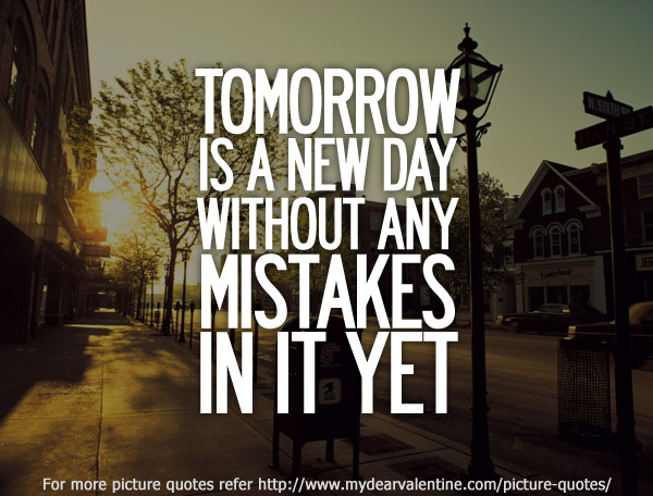 Tomorrow Is A New Day Quotes. QuotesGram