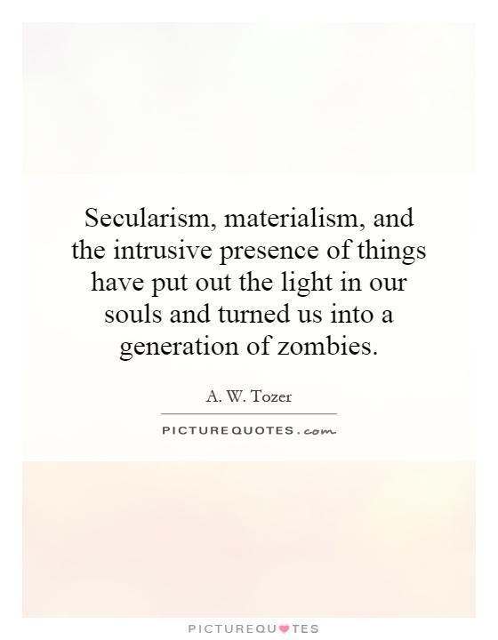 Quotes On Materialistic: Materialism Quotes. QuotesGram