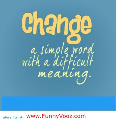 Funny Quotes On Change. QuotesGram Funny Quotes About Workplace Change