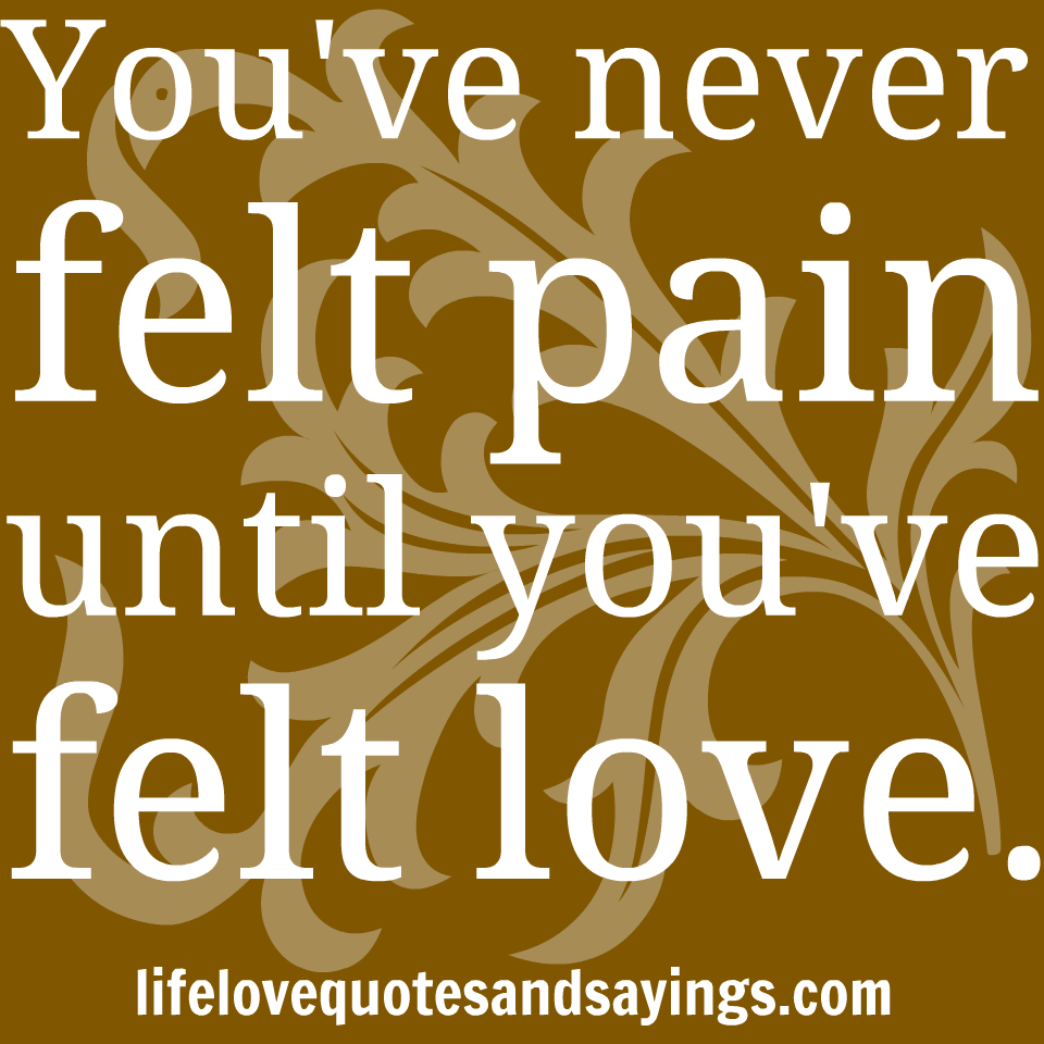 Saying Quotes About Sadness: Painful Love Quotes. QuotesGram