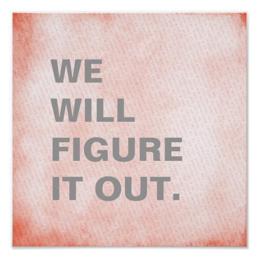 Persistence Motivational Quotes: We Will Figure It Out Quotes. QuotesGram