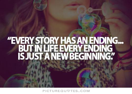 Every Ending is Always a New Beginning