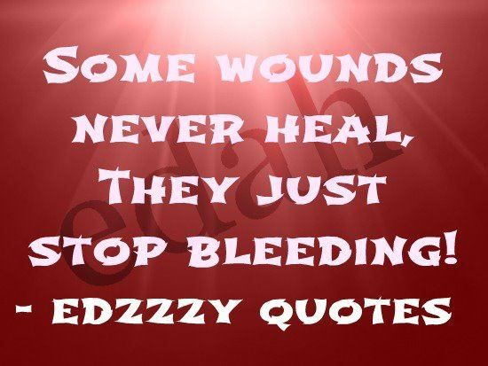 Feelings Heal Love Pain Quote Scars: Healing Wounds Quotes. QuotesGram