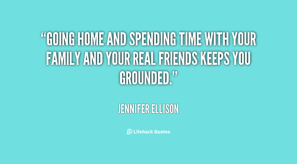 Spending Time With Family And Friends Quotes. QuotesGram