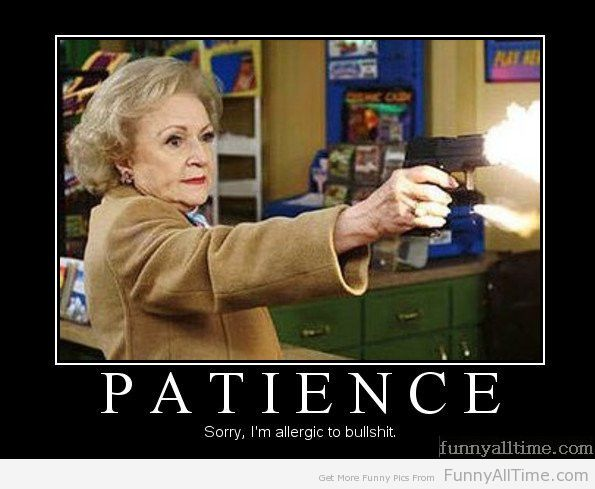Patience Funny Quotes And Sayings. QuotesGram