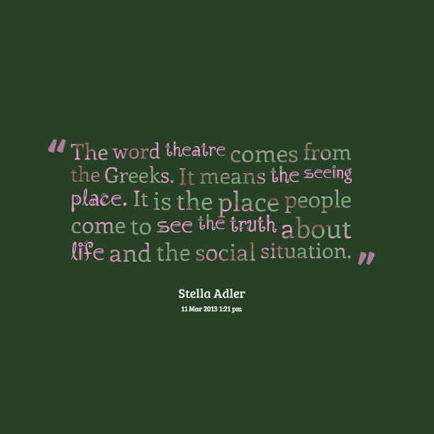 Theater Quotes: Theater Quotes And Sayings. QuotesGram