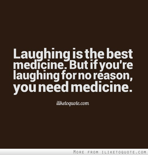 Laughter Quotes With Pictures: Need A Laugh Quotes. QuotesGram