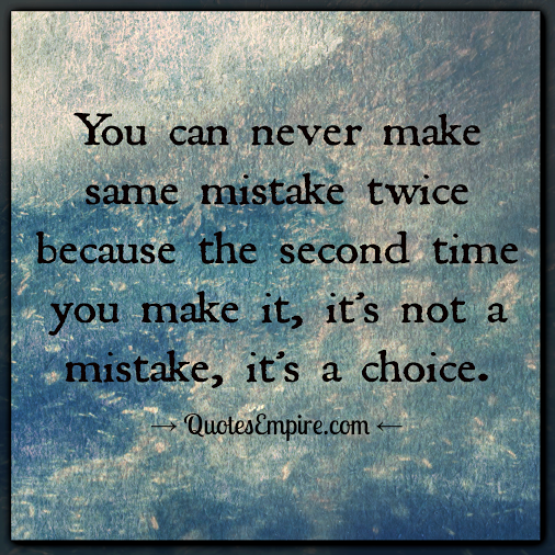 Making The Same Mistake Twice Quotes: Repeating The Same Mistakes Quotes. QuotesGram