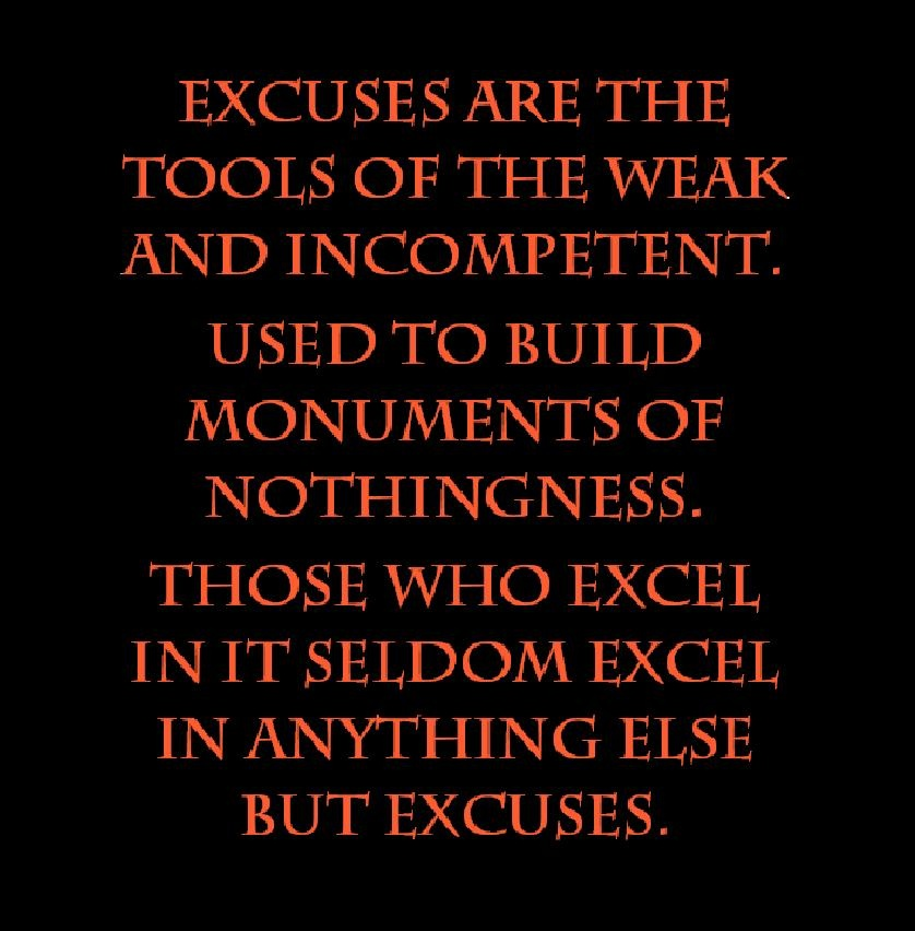 Famous Quotes About Excuses: Always Have Excuses Quotes. QuotesGram