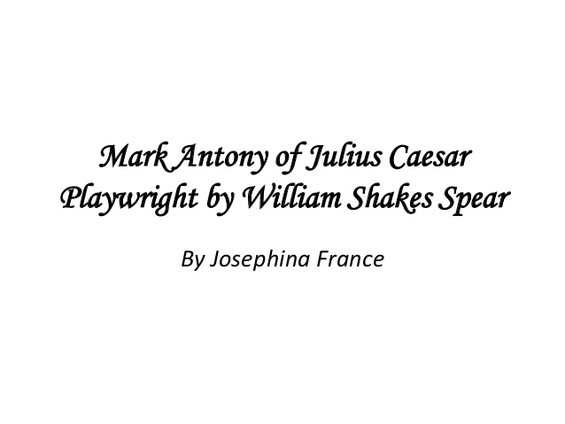 use of rhetorical questions in mark antonys speech in julius caesar by william shakespeare Tending to caesar's glories which mark antony, by our permission, is allow'd to make i do entreat you, not a man depart, 60 : save i alone, till antony have spoke exit : first citizen : stay, ho and let us hear mark antony third citizen : let him go up into the public chair we'll hear him noble antony, go up antony : for brutus' sake, i am.