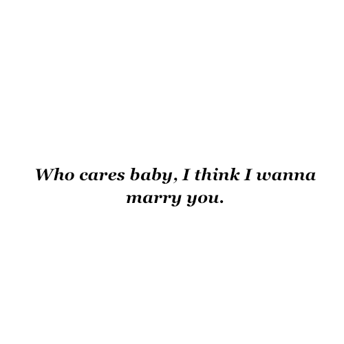 I Want To Marry You Quotes. QuotesGram