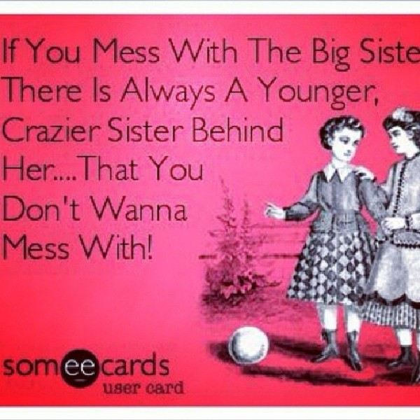Funny Quotes Big Sister. QuotesGram