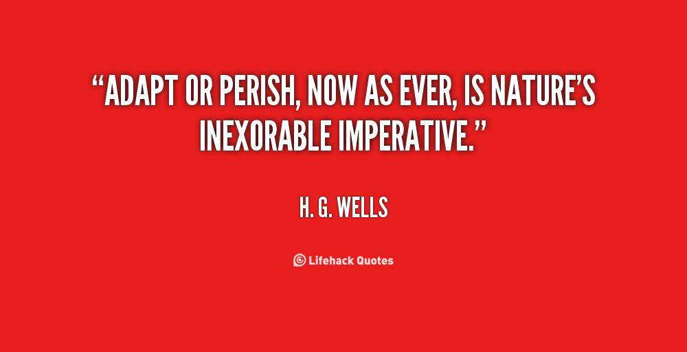 Lincoln Of Troy >> Adapt Or Perish Hg Wells Quotes. QuotesGram