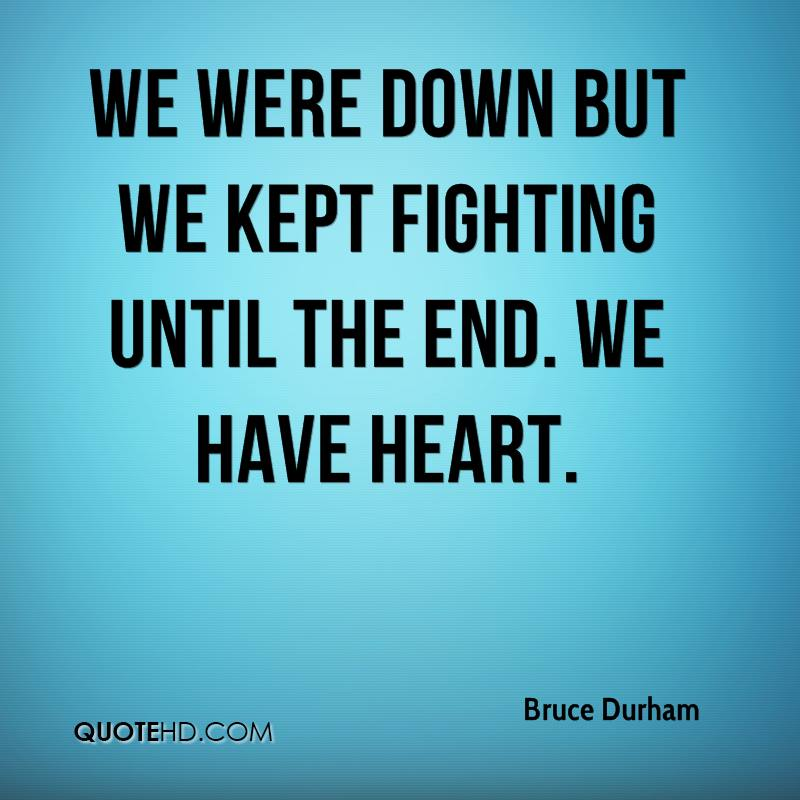 Quotes About Fighting: Fight To The End Quotes. QuotesGram