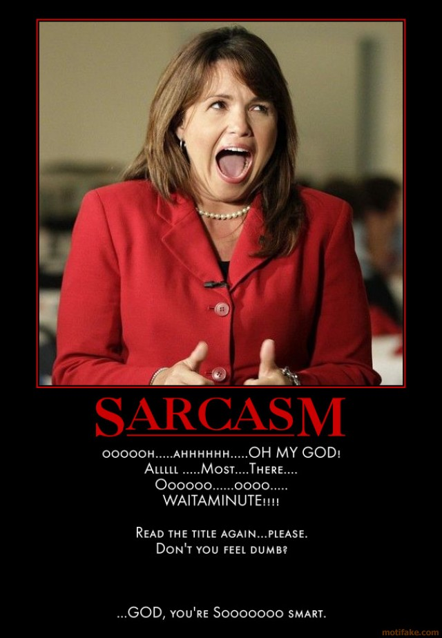 Demotivational Quotes About Sarcasm Quotesgram