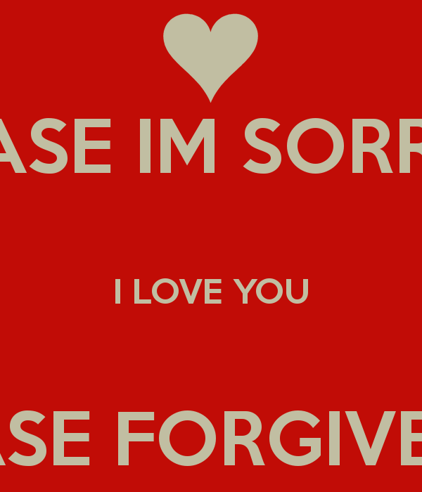Please Forgive Me Quote: I Love You Forgive Me Quotes. QuotesGram