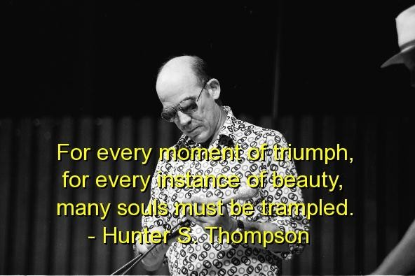 Love Hunter S Thompson Quotes. QuotesGram