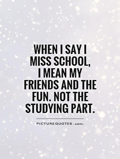 Quotes About Missing School. QuotesGram  Quotes On School Friends