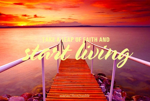 Quotes About Taking A Leap Of Faith. QuotesGram