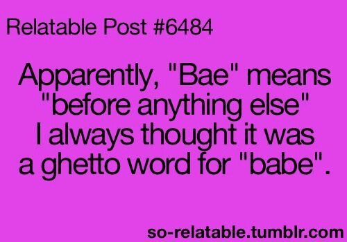 Funny Babe Bae Quotes. QuotesGram