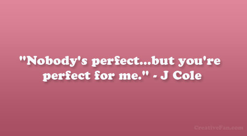 j cole quotes nobodys perfect - photo #5