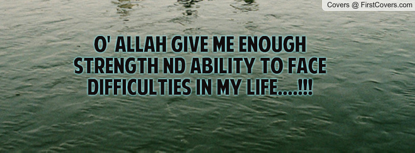 Allah Give Me Strength Quotes. QuotesGram