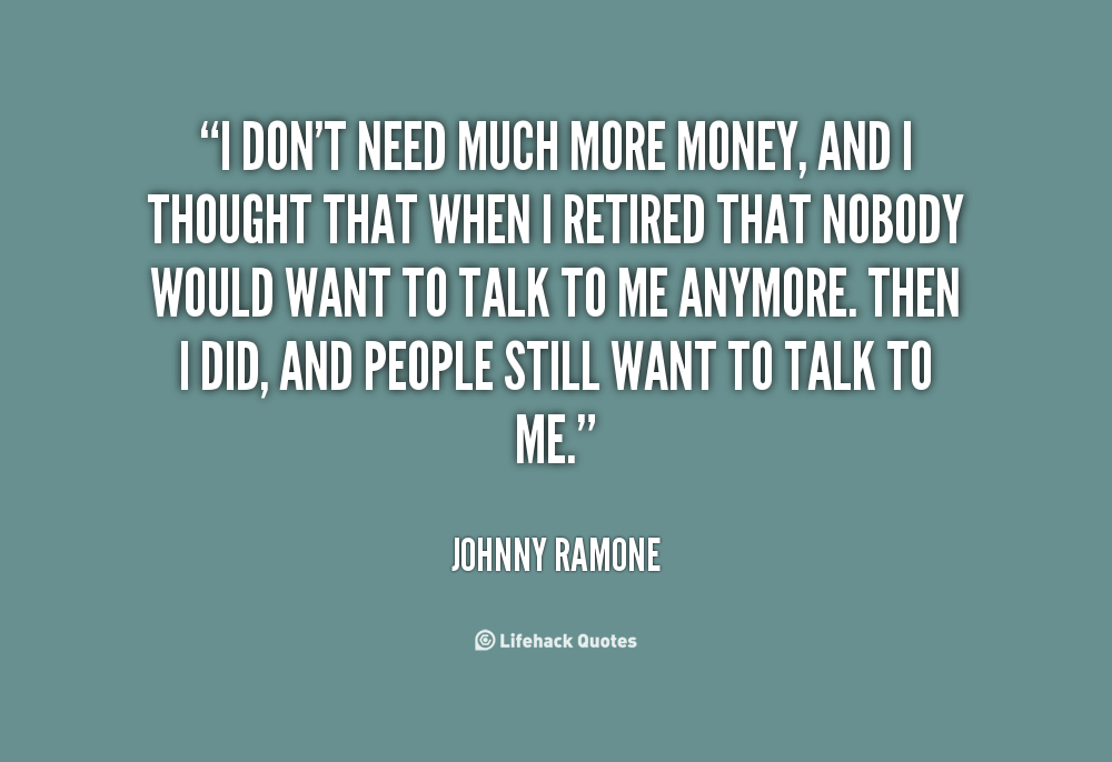 I Dont Want Your Money Quotes. QuotesGram