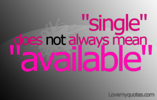 Not Single And Looking Quotes. QuotesGram