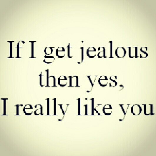 I Get Jealous Quotes Quotesgram