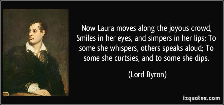 Lord Byron Quote Love Will Find A Way Through Paths Where: Joyous Quotes For Others. QuotesGram