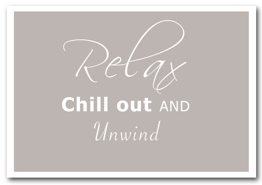 Unwind And Chill Out Quotes Quotesgram
