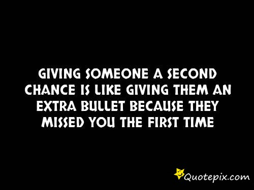 Quotes About Second Chance: Giving Second Chances Quotes. QuotesGram
