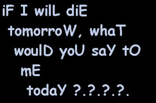 If I Died Today Quotes. QuotesGram