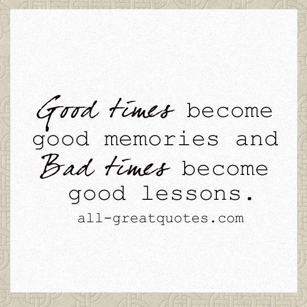 Good Times Quotes: Good Times Memories Quotes. QuotesGram